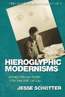 Hieroglyphic Modernisms: Writing and...