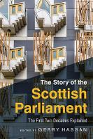 The Story of the Scottish Parliament:...