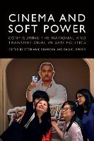 Cinema and Soft Power: Configuring ...