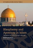 Blasphemy and Apostasy in Islam:...