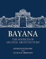 Bayana: The Sources of Mughal...