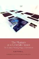 The Museum as a Cinematic Space: The...
