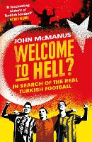 Welcome to Hell?: In Search of the...