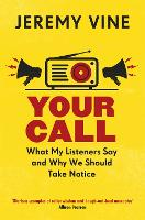 Your Call: What My Listeners Say and...