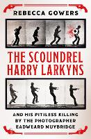 The Scoundrel Harry Larkyns and his...