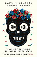 From Here to Eternity: Travelling the...