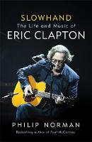 Slowhand: The Life and Music of Eric...