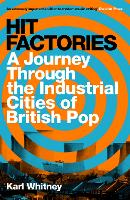 Hit Factories: A Journey Through the...