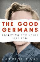 The Good Germans: Resisting the ...