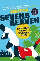 Sevens Heaven: The Beautiful Chaos of...
