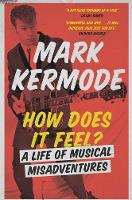 How Does It Feel?: A Life of Musical...