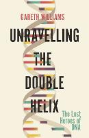 Unravelling the Double Helix: The ...