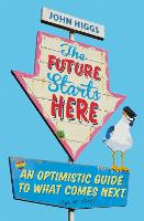 The Future Starts Here: An Optimistic...