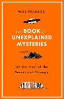 The Book of Unexplained Mysteries: On...
