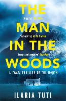 The Man in the Woods: A secluded...