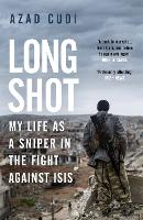 Long Shot: My Life As a Sniper in the...