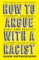 How to Argue With a Racist: History,...