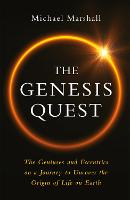 The Genesis Quest: The Story of the...