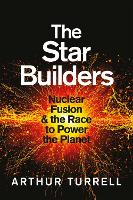 The Star Builders: Nuclear Fusion and...