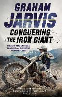 Conquering the Iron Giant: The Life...