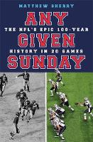 Any Given Sunday: The NFL's Epic...