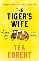 The Tiger's Wife: Winner of the ...