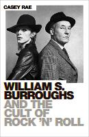 William S. Burroughs and the Cult of...