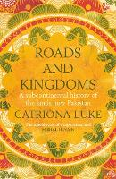Roads and Kingdoms: A History of the...