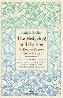 The Hedgehog And The Fox: An Essay on...