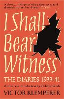 I Shall Bear Witness: The Diaries Of...