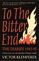 To The Bitter End: The Diaries of...