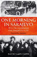 One Morning In Sarajevo: The story of...