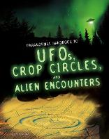 Handbook to UFOs, Crop Circles, and...
