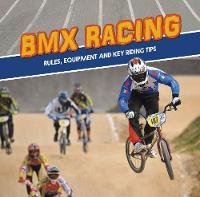 BMX Racing: Rules, Equipment and Key...