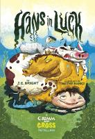 Hans in Luck: A Grimm and Gross...
