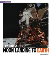 TV Brings the Moon Landing to Earth