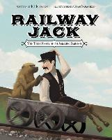 Railway Jack: The True Story of an...