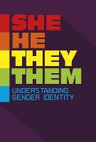 She/He/They/Them: Understanding ...