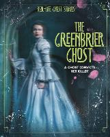 The Greenbrier Ghost: A Ghost ...