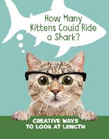 How Many Kittens Could Ride a Shark?:...