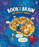 The Usborne Book of the Brain and How...