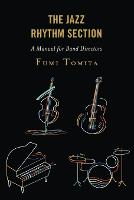The Jazz Rhythm Section: A Manual for...