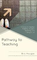 Pathway to Teaching: A Guide to...
