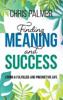 Finding Meaning and Success: Living a...