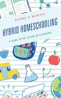 Hybrid Homeschooling: A Guide to the...