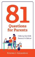81 Questions for Parents: Helping ...