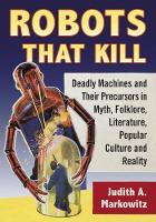 Robots That Kill: Deadly Machines and...