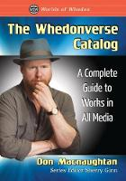 The Whedonverse Catalog: A Complete...