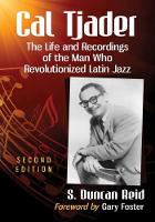 Cal Tjader: The Life and Recordings ...