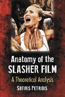 The Anatomy of the Slasher Film: A...